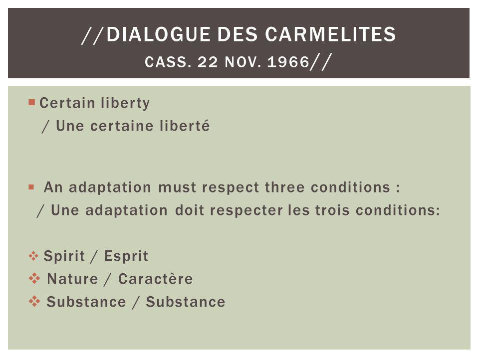 Certain liberty / Une certaine liberté An adaptation must respect three conditions : / Une adaptation doit respecter les trois conditions: Spirit / Es