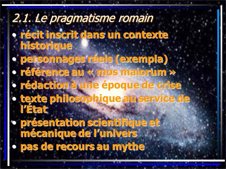 2.1. Le pragmatisme romain récit inscrit dans un contexte historiquerécit inscrit dans un contexte historique personnages réels (exempla)personnages r