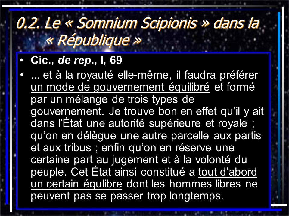 0.2. Le « Somnium Scipionis » dans la « République » termine la « République »termine la « République » œuvre qui traite de la meilleure constitution
