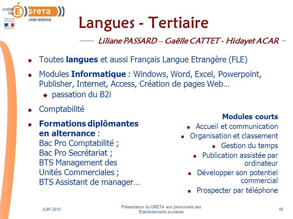 Présentation du GRETA aux personnels des Etablissements scolaires 18JUIN 2010 Langues - Tertiaire Toutes langues et aussi Français Langue Etrangère (F