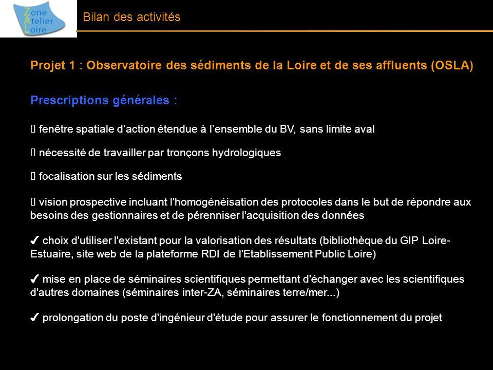 Bilan des activités Projet 1 : Observatoire des sédiments de la Loire et de ses affluents (OSLA) Prescriptions générales : fenêtre spatiale daction ét
