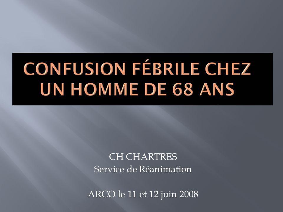 CH CHARTRES Service de Réanimation ARCO le 11 et 12 juin 2008