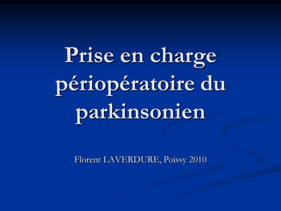 Prise en charge périopératoire du parkinsonien Florent LAVERDURE, Poissy 2010