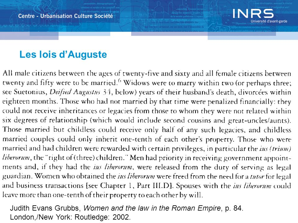 Les lois dAuguste Judith Evans Grubbs, Women and the law in the Roman Empire, p. 84. London,/New York: Routledge: 2002.