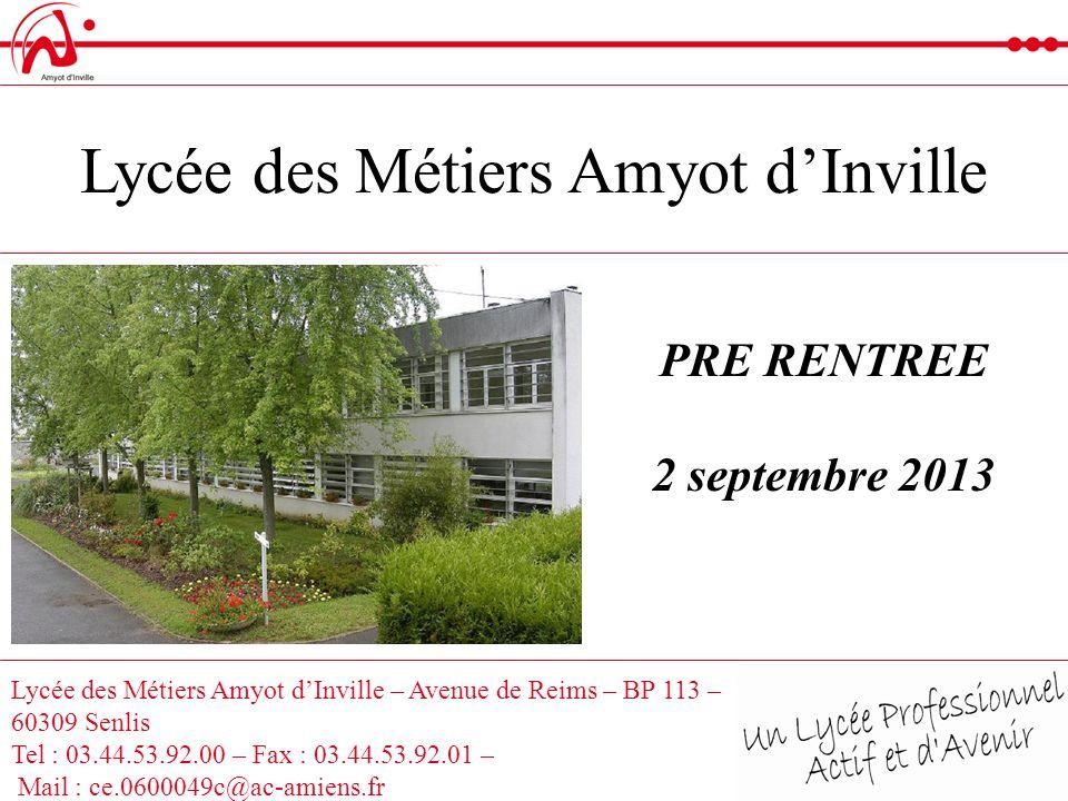 Lycée des Métiers Amyot dInville – Avenue de Reims – BP 113 – 60309 Senlis Tel : 03.44.53.92.00 – Fax : 03.44.53.92.01 – Mail : ce.0600049c@ac-amiens.