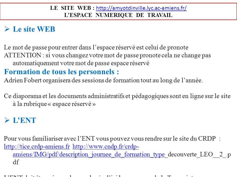 LE SITE WEB : http://amyotdinville.lyc.ac-amiens.fr/ http://amyotdinville.lyc.ac-amiens.fr/ LESPACE NUMERIQUE DE TRAVAIL Le site WEB Le mot de passe p