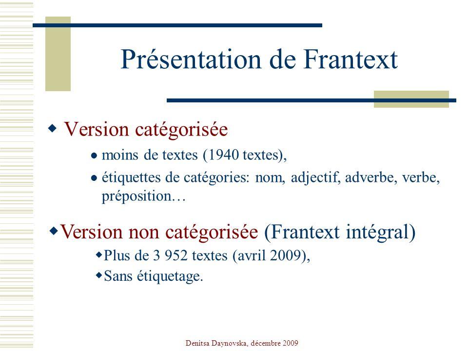 Denitsa Daynovska, décembre 2009 Présentation de Frantext Version catégorisée moins de textes (1940 textes), étiquettes de catégories: nom, adjectif,