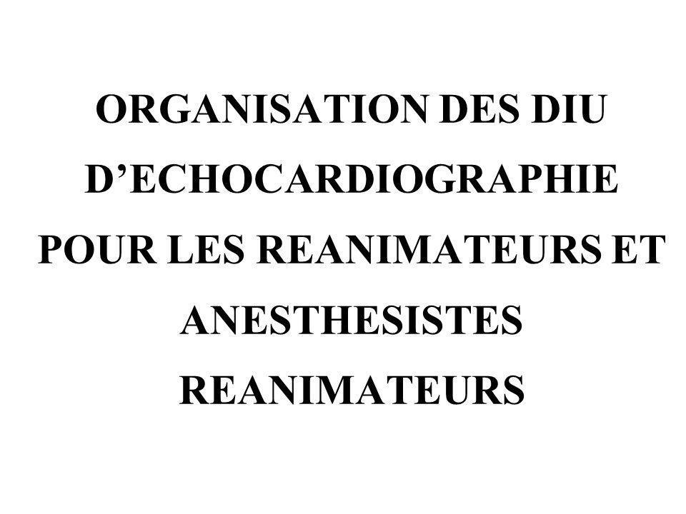 ORGANISATION DES DIU DECHOCARDIOGRAPHIE POUR LES REANIMATEURS ET ANESTHESISTES REANIMATEURS