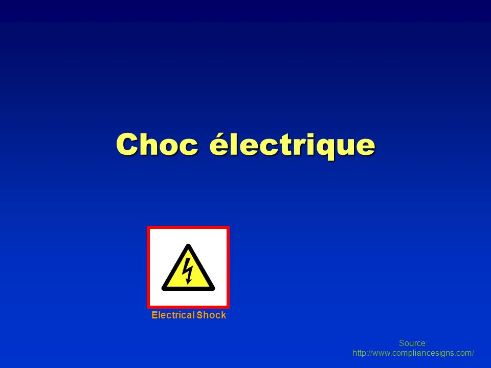 Choc électrique Electrical Shock Source: http://www.compliancesigns.com/