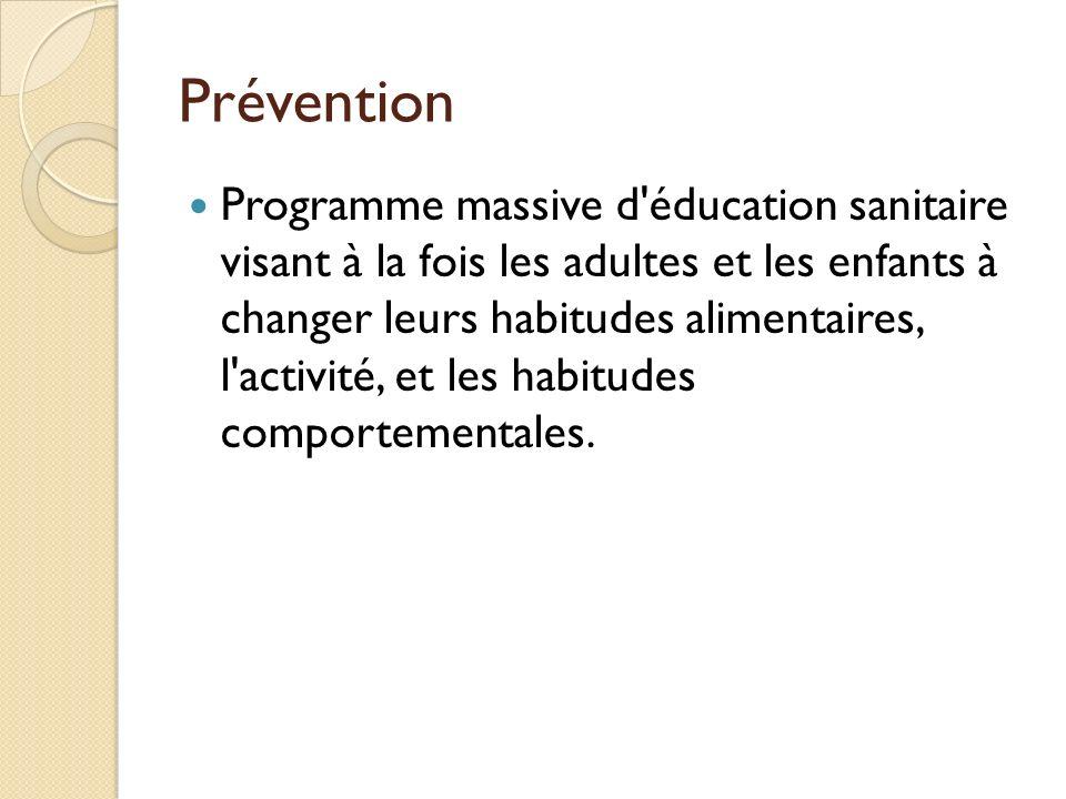 Prévention Programme massive d'éducation sanitaire visant à la fois les adultes et les enfants à changer leurs habitudes alimentaires, l'activité, et