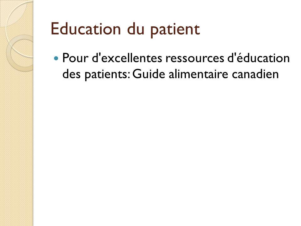 Education du patient Pour d excellentes ressources d éducation des patients: Guide alimentaire canadien