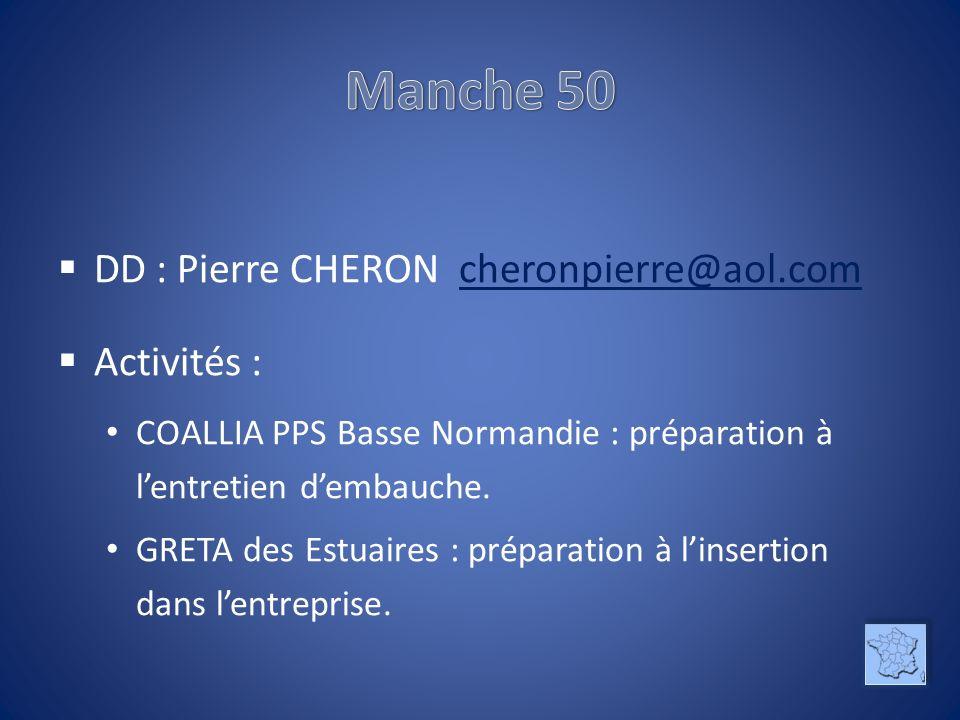 DD : Pierre CHERON cheronpierre@aol.comcheronpierre@aol.com Activités : COALLIA PPS Basse Normandie : préparation à lentretien dembauche.