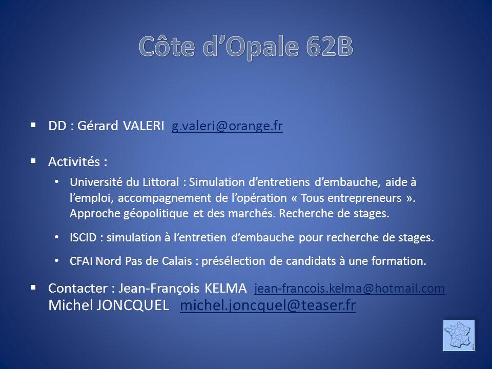 DD : Gérard VALERI g.valeri@orange.frg.valeri@orange.fr Activités : Université du Littoral : Simulation dentretiens dembauche, aide à lemploi, accompagnement de lopération « Tous entrepreneurs ».