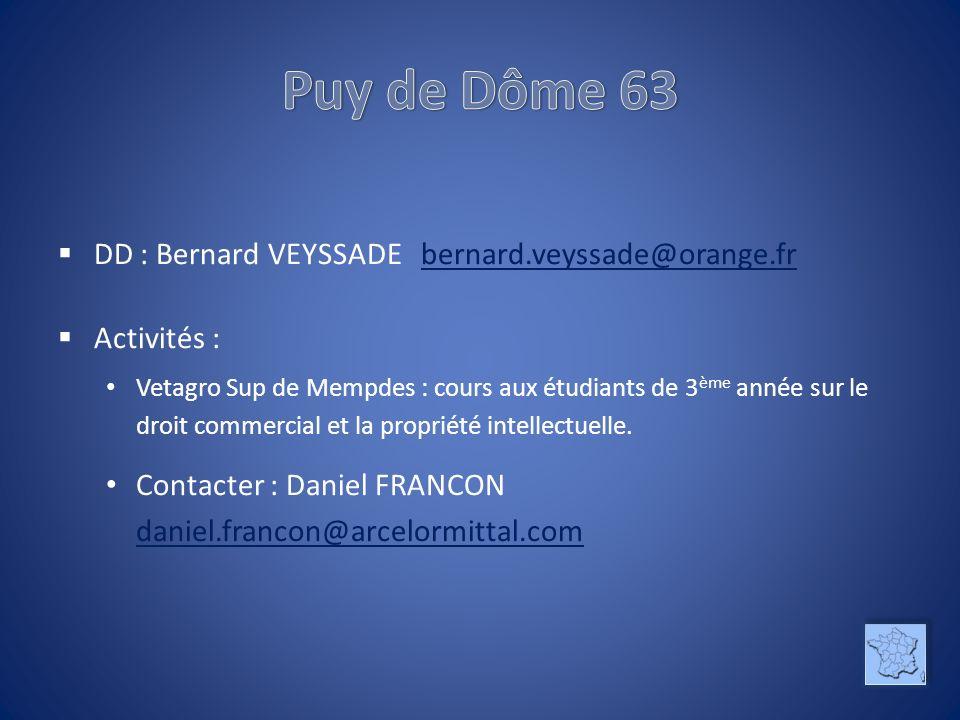 DD : Bernard VEYSSADE bernard.veyssade@orange.frbernard.veyssade@orange.fr Activités : Vetagro Sup de Mempdes : cours aux étudiants de 3 ème année sur le droit commercial et la propriété intellectuelle.
