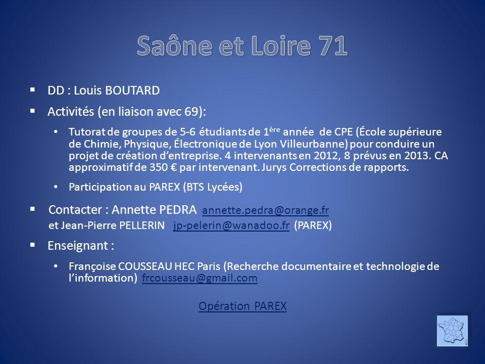 DD : Louis BOUTARD Activités (en liaison avec 69): Tutorat de groupes de 5-6 étudiants de 1 ère année de CPE (École supérieure de Chimie, Physique, Électronique de Lyon Villeurbanne) pour conduire un projet de création dentreprise.