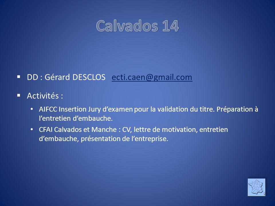 DD : Gérard DESCLOS ecti.caen@gmail.comecti.caen@gmail.com Activités : AIFCC Insertion Jury dexamen pour la validation du titre.