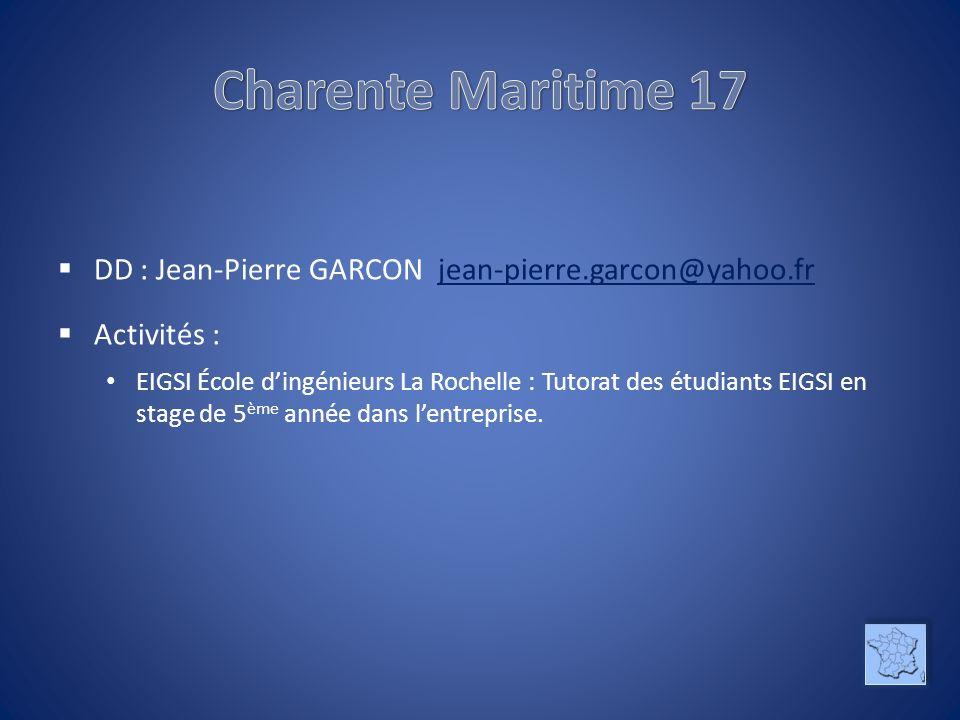 DD : Jean-Pierre GARCON jean-pierre.garcon@yahoo.frjean-pierre.garcon@yahoo.fr Activités : EIGSI École dingénieurs La Rochelle : Tutorat des étudiants EIGSI en stage de 5 ème année dans lentreprise.