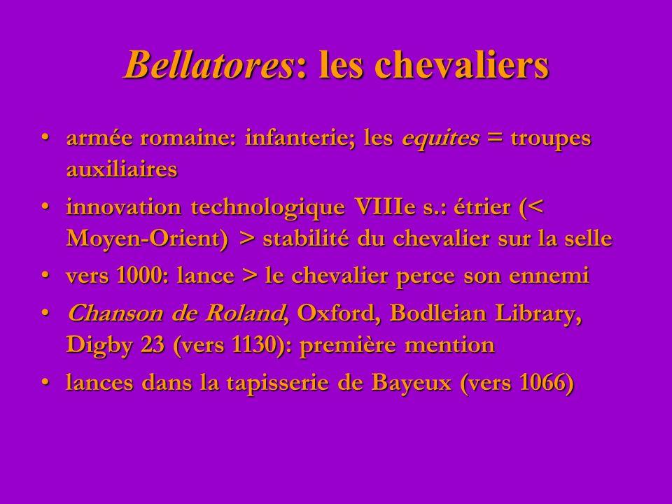Bellatores: les chevaliers armée romaine: infanterie; les equites = troupes auxiliairesarmée romaine: infanterie; les equites = troupes auxiliaires in