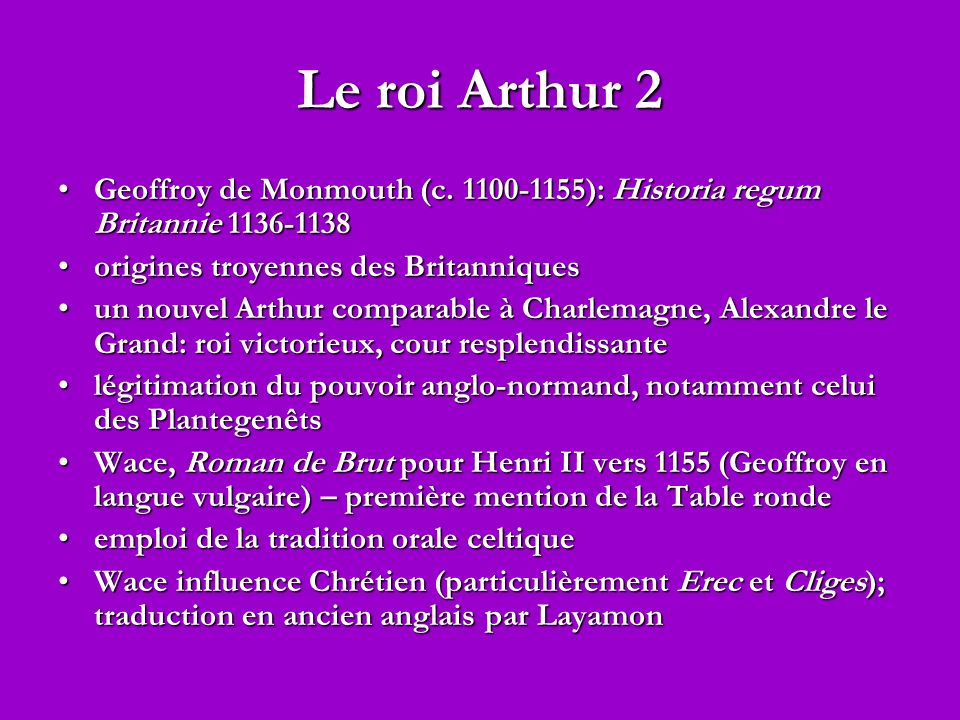 Le roi Arthur 2 Geoffroy de Monmouth (c. 1100-1155): Historia regum Britannie 1136-1138Geoffroy de Monmouth (c. 1100-1155): Historia regum Britannie 1