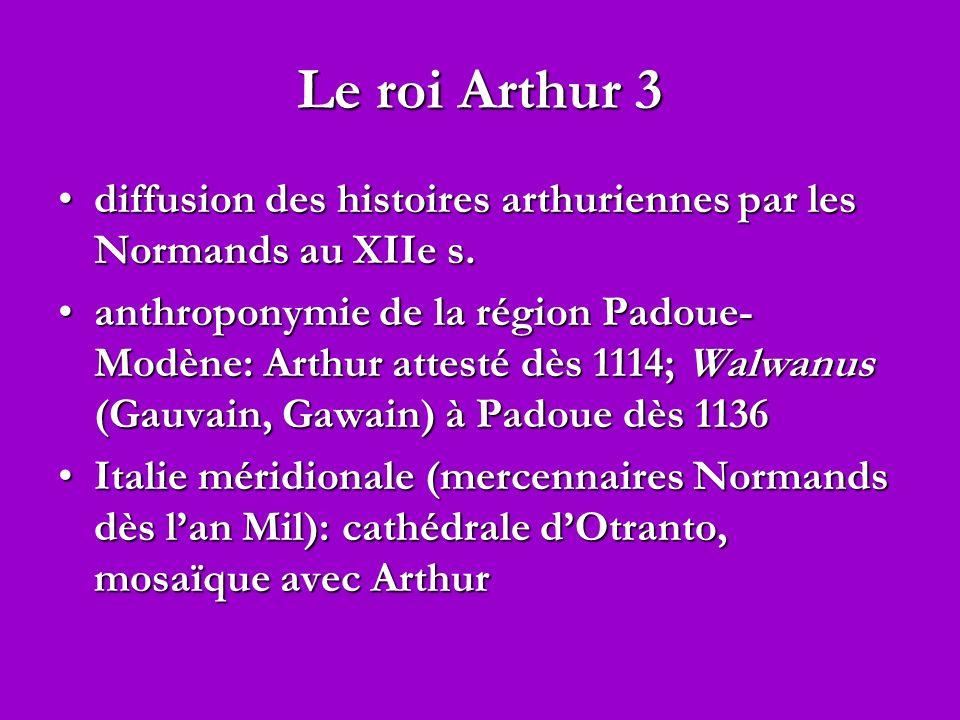 Le roi Arthur 3 diffusion des histoires arthuriennes par les Normands au XIIe s.diffusion des histoires arthuriennes par les Normands au XIIe s.