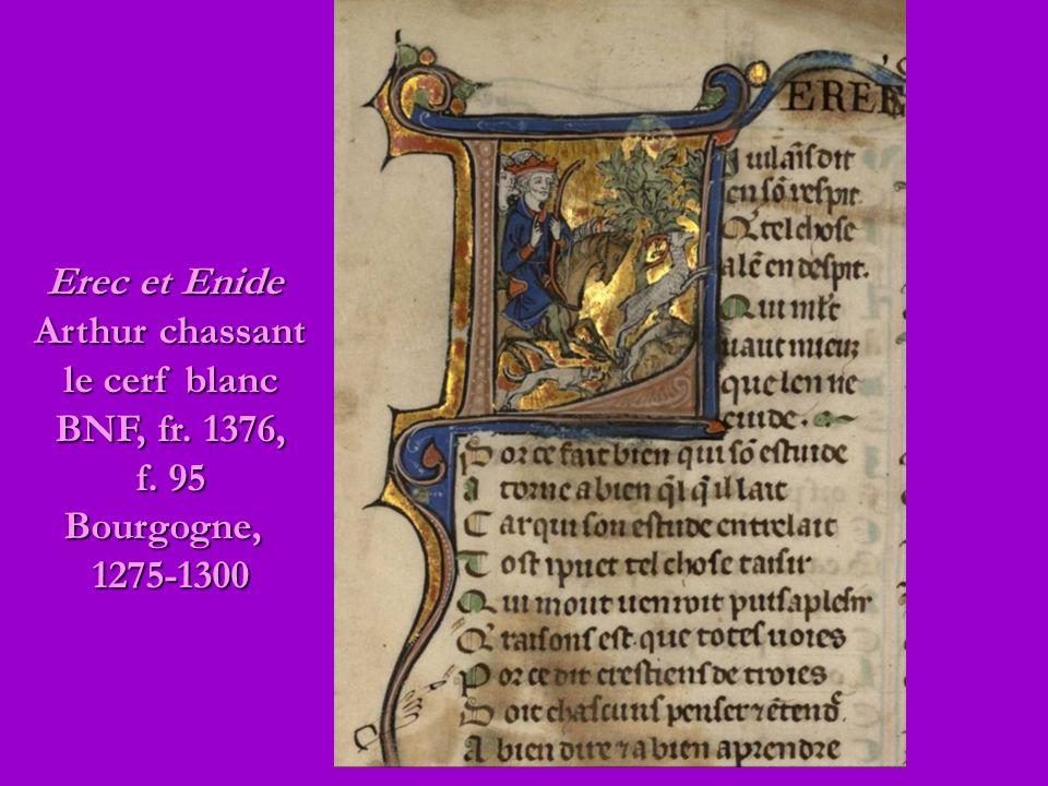 Erec et Enide Arthur chassant le cerf blanc BNF, fr. 1376, f. 95 Bourgogne,1275-1300