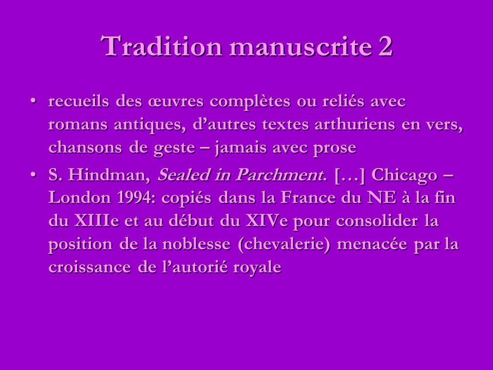 Tradition manuscrite 2 recueils des œuvres complètes ou reliés avec romans antiques, dautres textes arthuriens en vers, chansons de geste – jamais ave