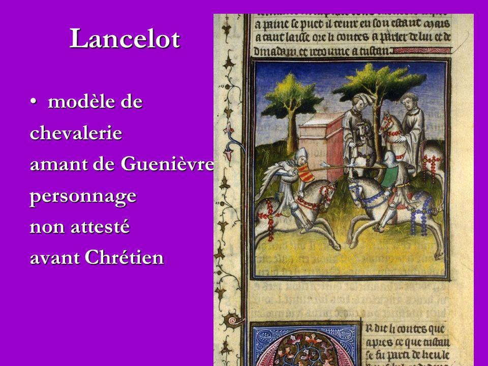 Lancelot modèle demodèle dechevalerie amant de Guenièvre personnage non attesté avant Chrétien
