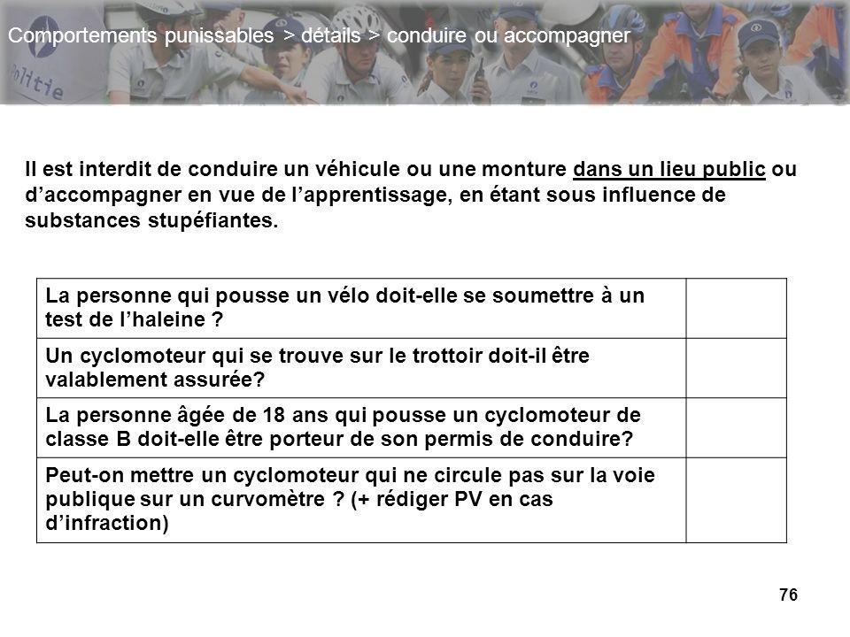 76 La personne qui pousse un vélo doit-elle se soumettre à un test de lhaleine ? Un cyclomoteur qui se trouve sur le trottoir doit-il être valablement