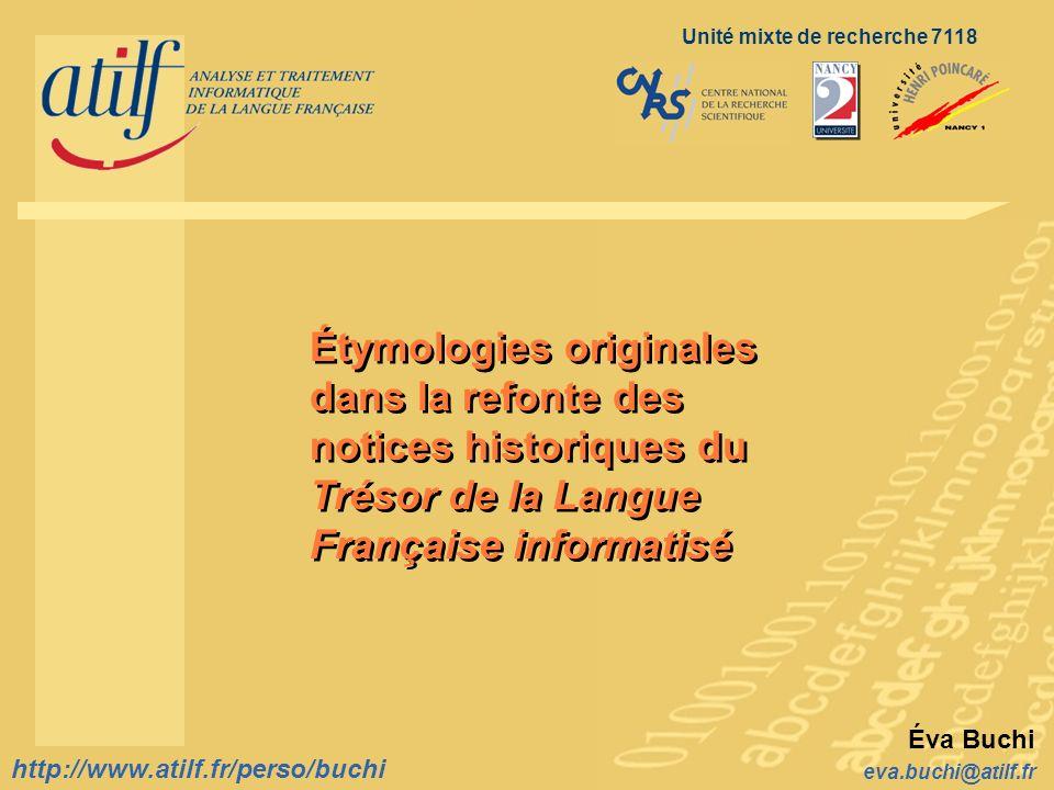 http://www.atilf.fr eva.buchi@atilf.fr http://www.atilf.fr/perso/buchi TLF-Étym : jasserie (2) Formation française : dérivé du substantif jas 2 * à l aide du suffixe erie* (ici de sens collectif, cf.