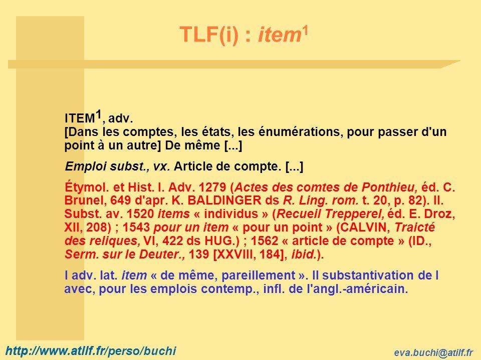 http://www.atilf.fr eva.buchi@atilf.fr http://www.atilf.fr/perso/buchi TLF(i) : item 1 ITEM 1, adv.