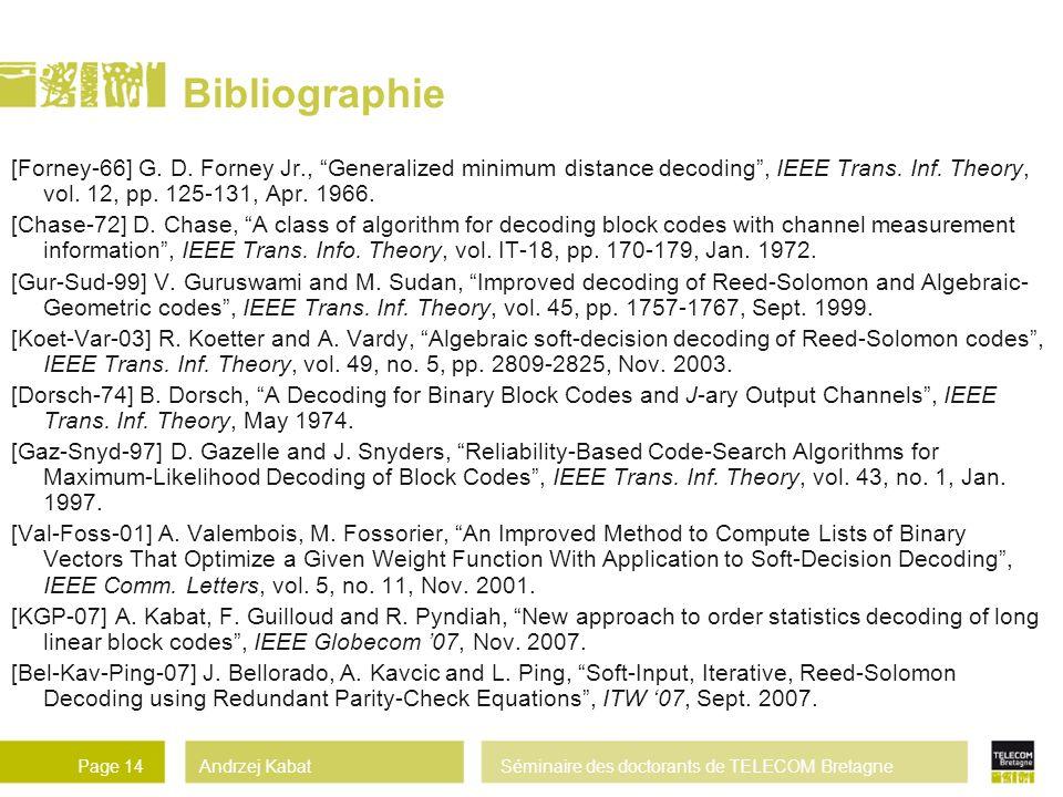 Andrzej KabatSéminaire des doctorants de TELECOM BretagnePage 14 Bibliographie [Forney-66] G.