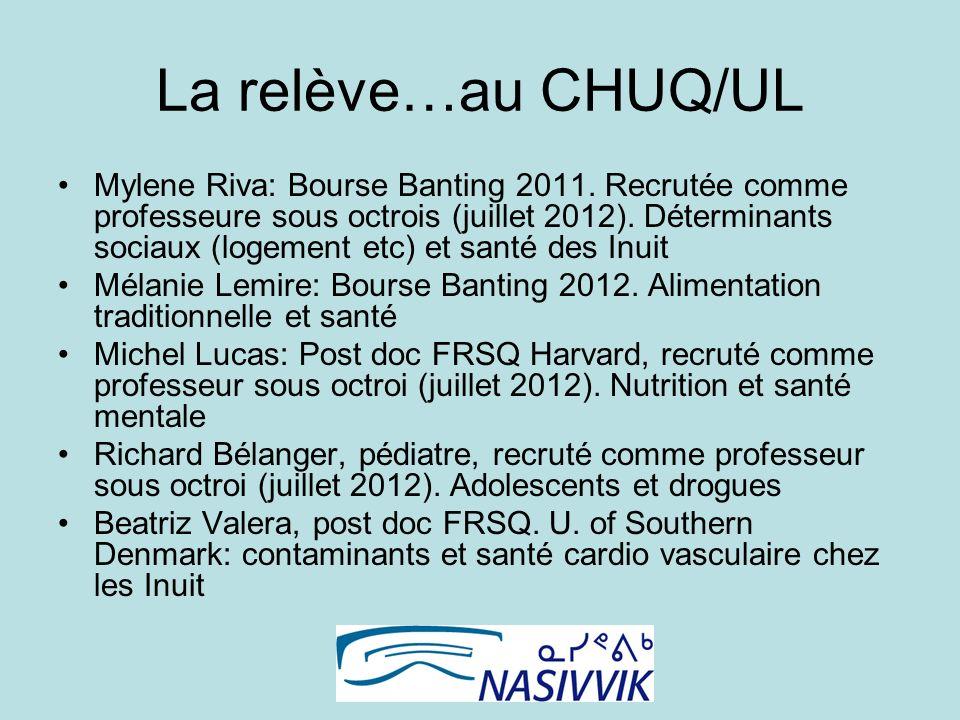 La relève…au CHUQ/UL Mylene Riva: Bourse Banting 2011.
