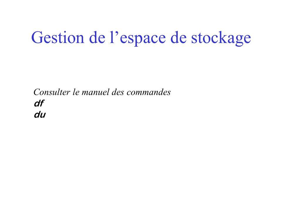 Gestion de lespace de stockage Consulter le manuel des commandes df du