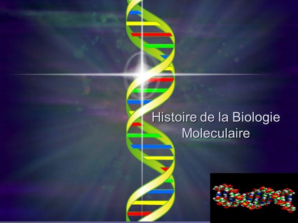 Histoire de la Biologie Moleculaire