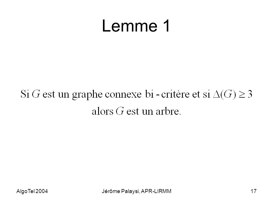 AlgoTel 2004Jérôme Palaysi, APR-LIRMM17 Lemme 1
