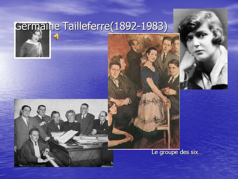 Germaine Tailleferre(1892-1983) Le groupe des six…