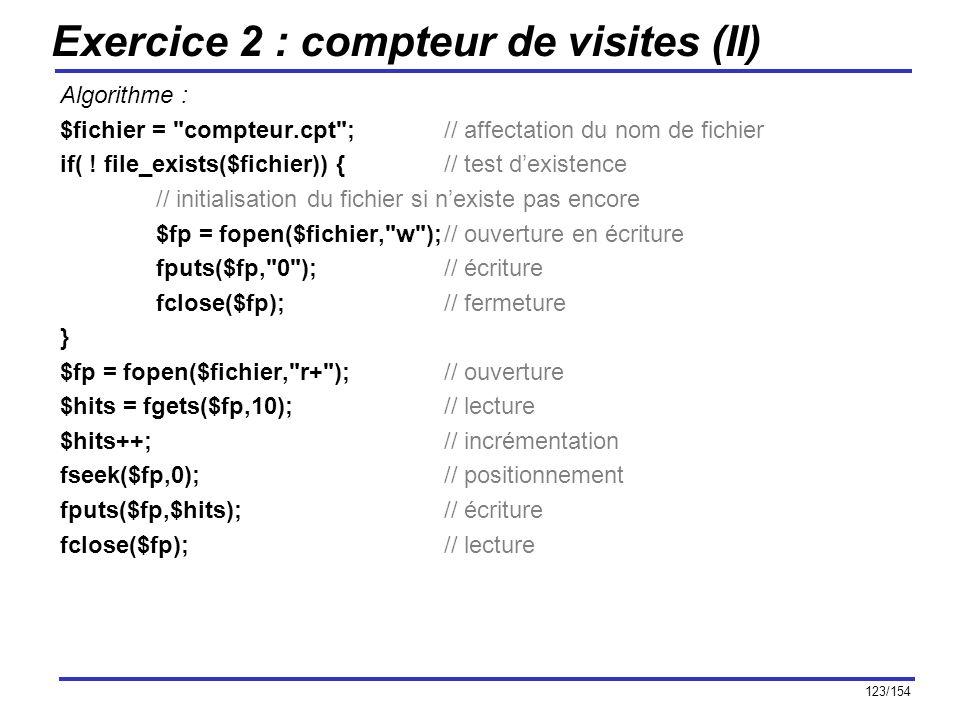 123/154 Exercice 2 : compteur de visites (II) Algorithme : $fichier =
