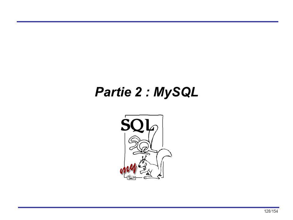 128/154 Partie 2 : MySQL
