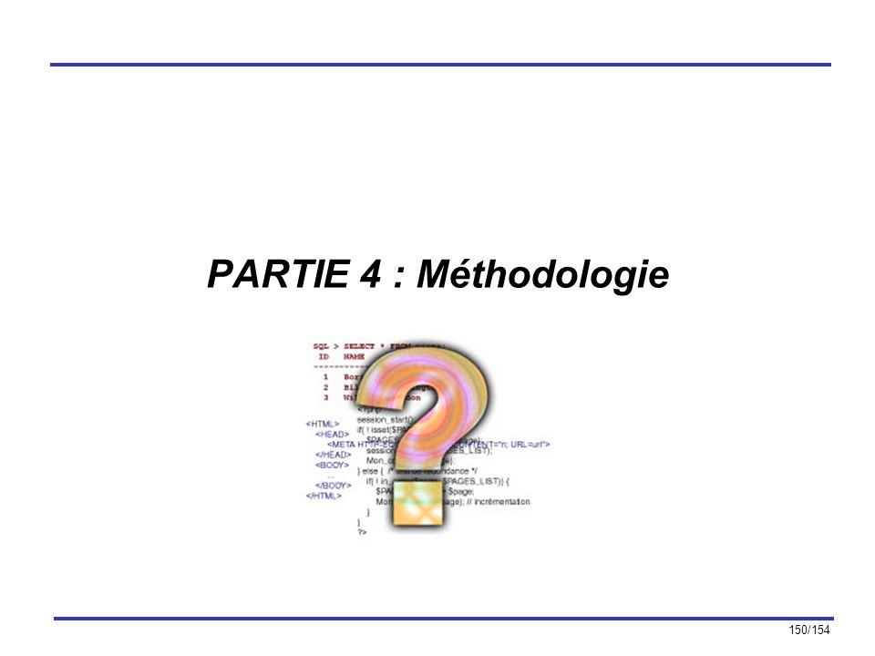150/154 PARTIE 4 : Méthodologie