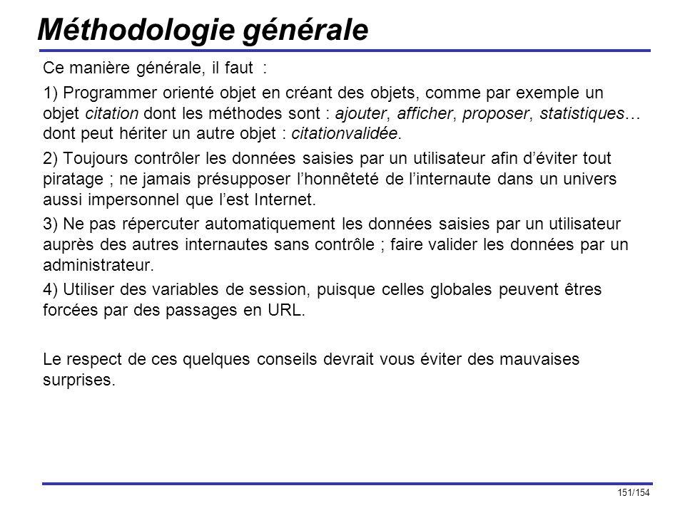 151/154 Méthodologie générale Ce manière générale, il faut : 1) Programmer orienté objet en créant des objets, comme par exemple un objet citation don