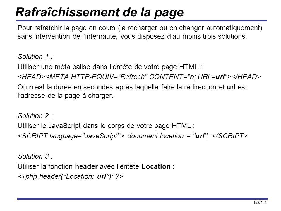 153/154 Rafraîchissement de la page Pour rafraîchir la page en cours (la recharger ou en changer automatiquement) sans intervention de linternaute, vo