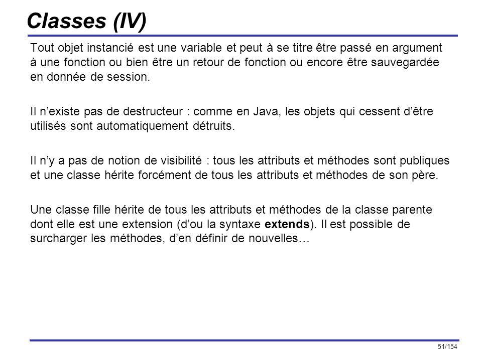 51/154 Classes (IV) Tout objet instancié est une variable et peut à se titre être passé en argument à une fonction ou bien être un retour de fonction