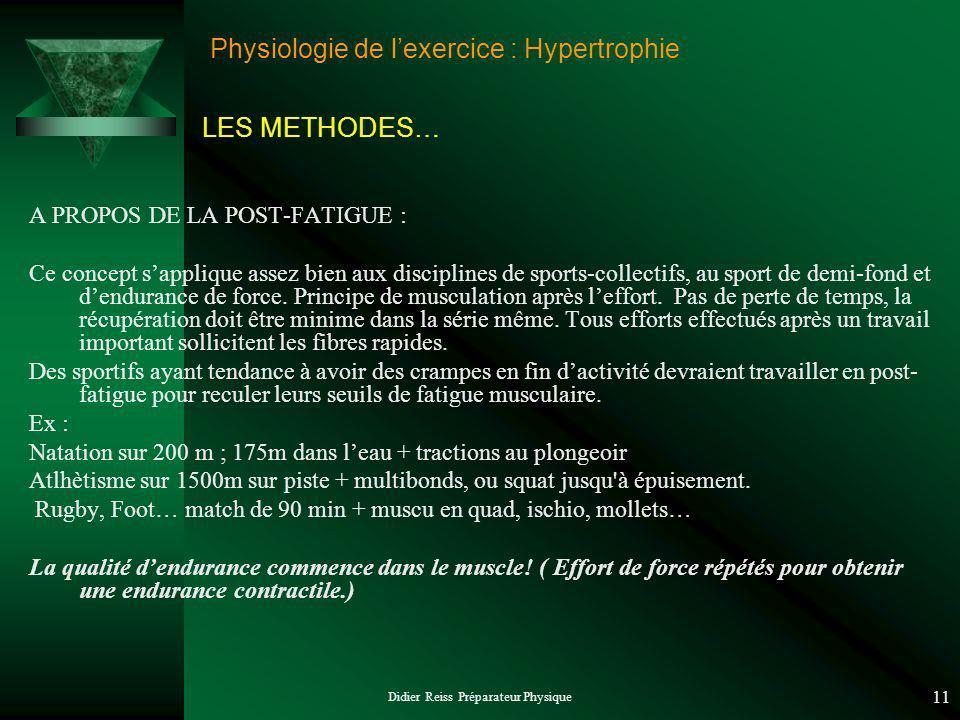 Didier Reiss Préparateur Physique 11 Physiologie de lexercice : Hypertrophie A PROPOS DE LA POST-FATIGUE : Ce concept sapplique assez bien aux discipl