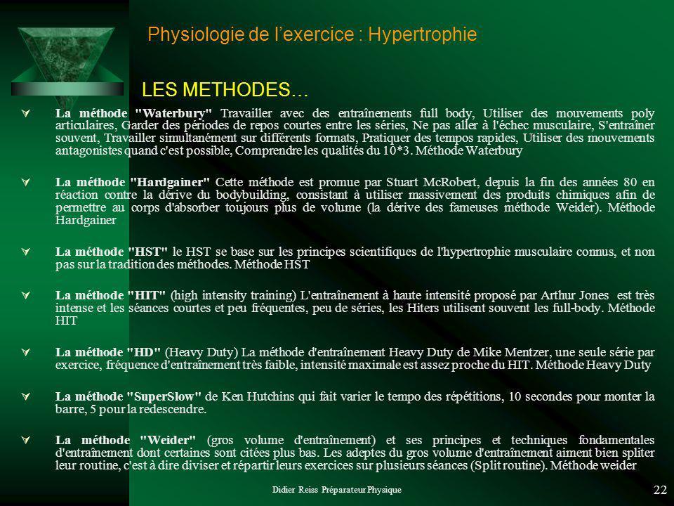 Didier Reiss Préparateur Physique 22 Physiologie de lexercice : Hypertrophie La méthode