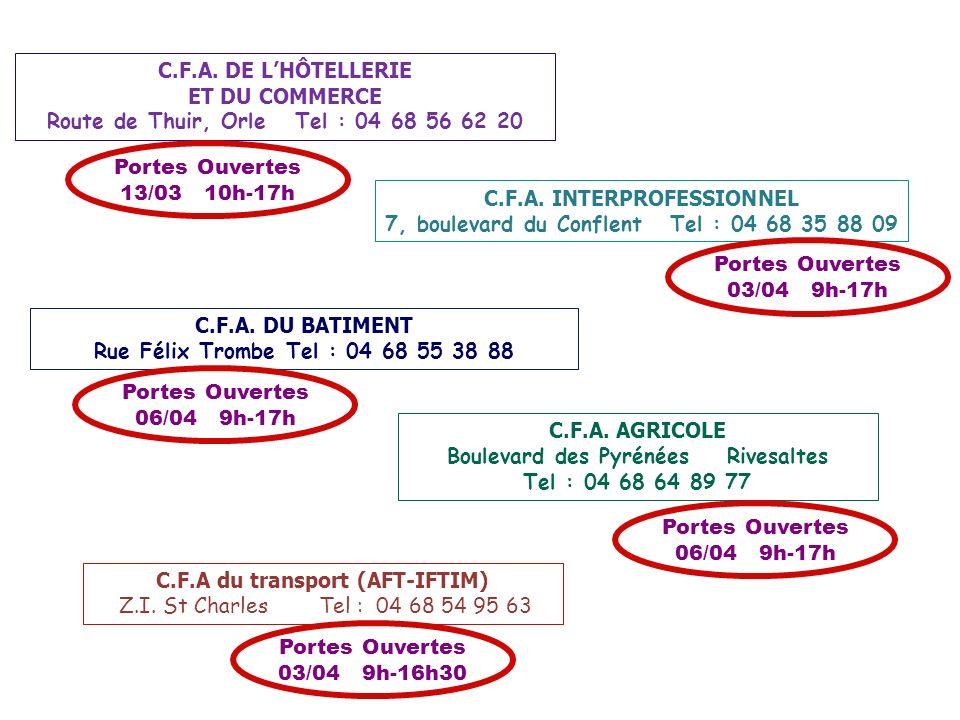C.F.A. DE LHÔTELLERIE ET DU COMMERCE Route de Thuir, Orle Tel : 04 68 56 62 20 C.F.A. INTERPROFESSIONNEL 7, boulevard du Conflent Tel : 04 68 35 88 09