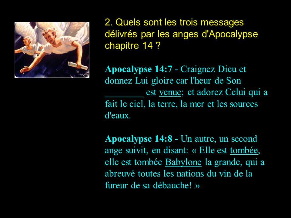 2.Quels sont les trois messages délivrés par les anges d Apocalypse chapitre 14 .
