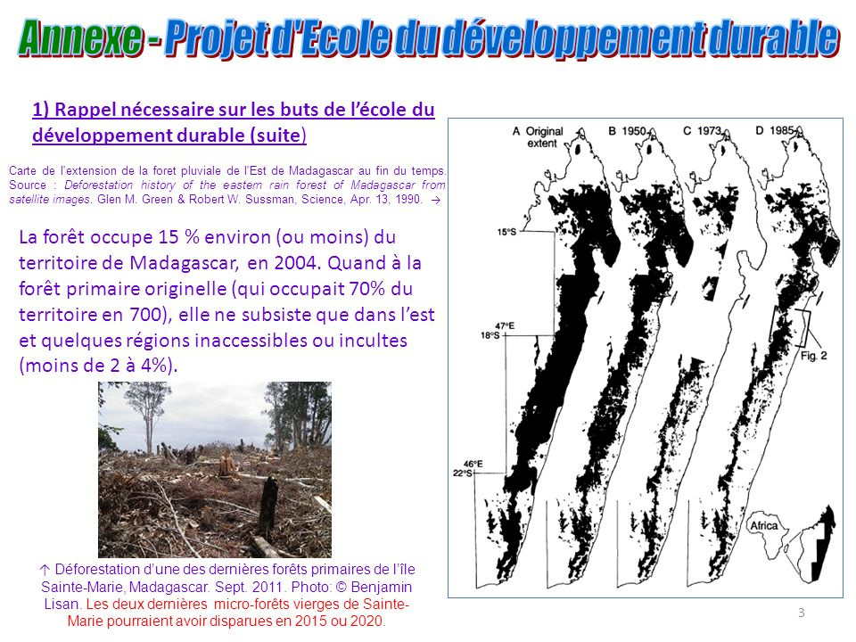 3 Carte de l'extension de la foret pluviale de l'Est de Madagascar au fin du temps. Source : Deforestation history of the eastern rain forest of Madag