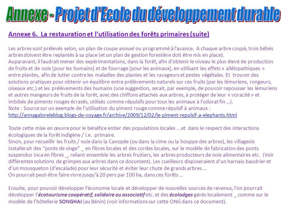 Annexe 6. La restauration et lutilisation des forêts primaires (suite) Les arbres sont prélevés selon, un plan de coupe annuel ou programmé à lavance.
