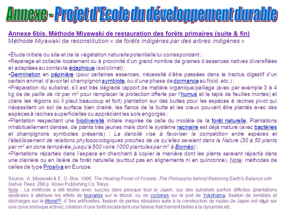 36 Annexe 6bis. Méthode Miyawaki de restauration des forêts primaires (suite & fin) Méthode Miyawaki de reconstitution « de forêts indigènes par des a