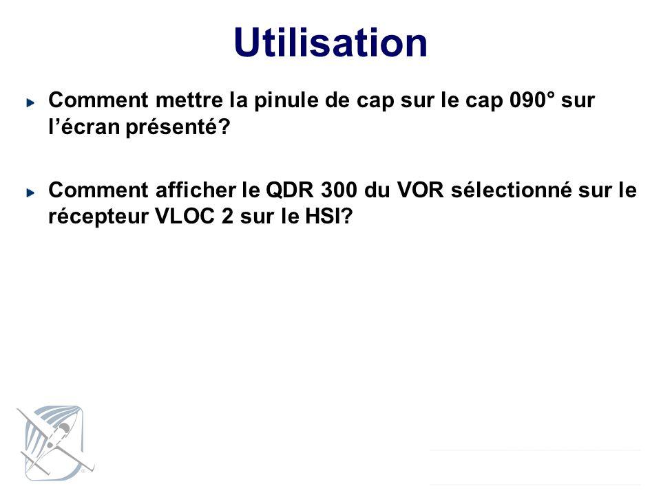 Comment mettre la pinule de cap sur le cap 090° sur lécran présenté? Comment afficher le QDR 300 du VOR sélectionné sur le récepteur VLOC 2 sur le HSI